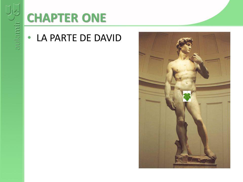 CHAPTER ONE LA PARTE DE DAVID