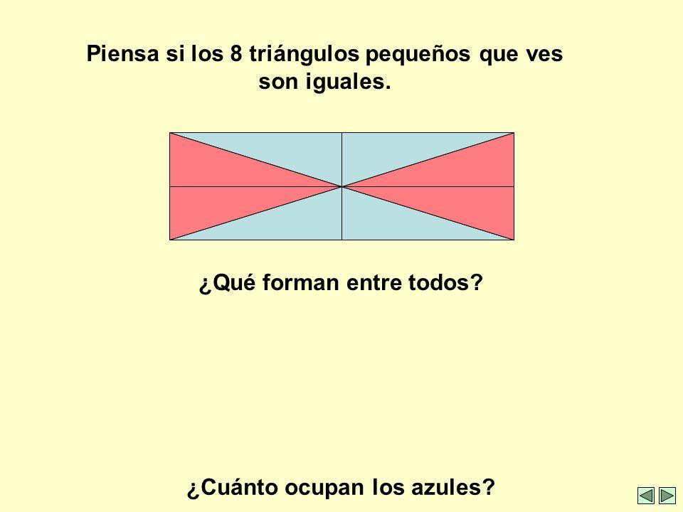 Piensa si los 8 triángulos pequeños que ves son iguales.