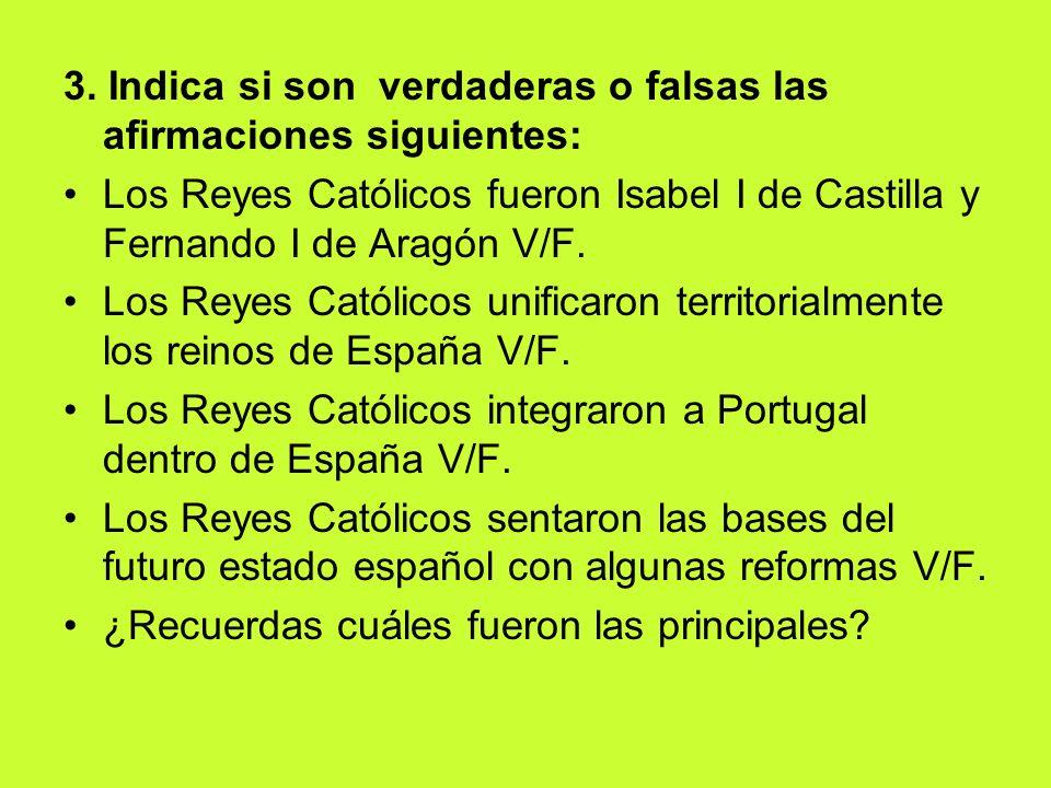 3. Indica si son verdaderas o falsas las afirmaciones siguientes: