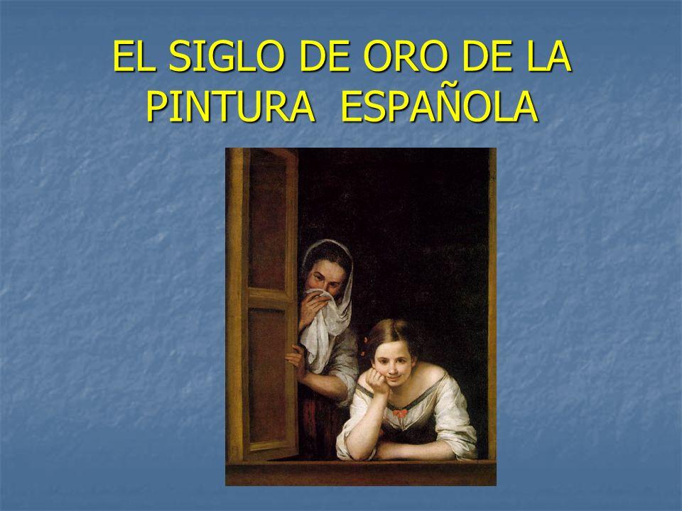 EL SIGLO DE ORO DE LA PINTURA ESPAÑOLA