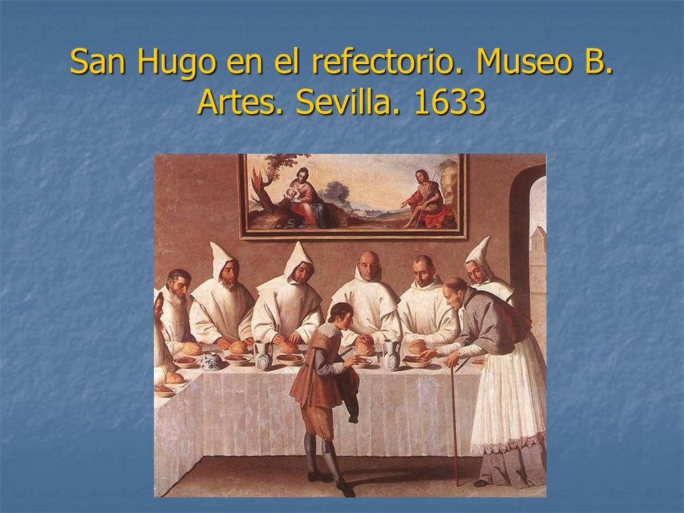 San Hugo en el refectorio. Museo B. Artes. Sevilla. 1633