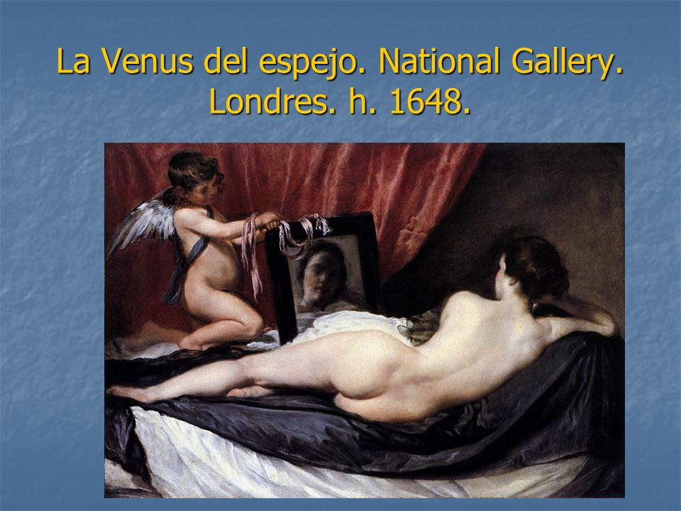 La Venus del espejo. National Gallery. Londres. h. 1648.