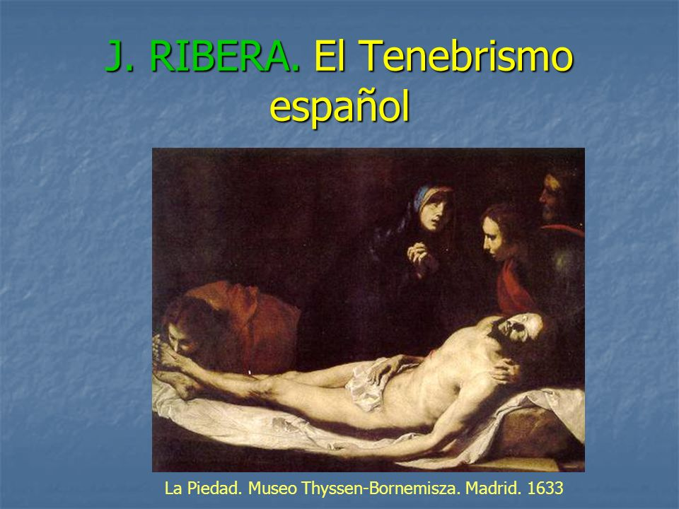 J. RIBERA. El Tenebrismo español