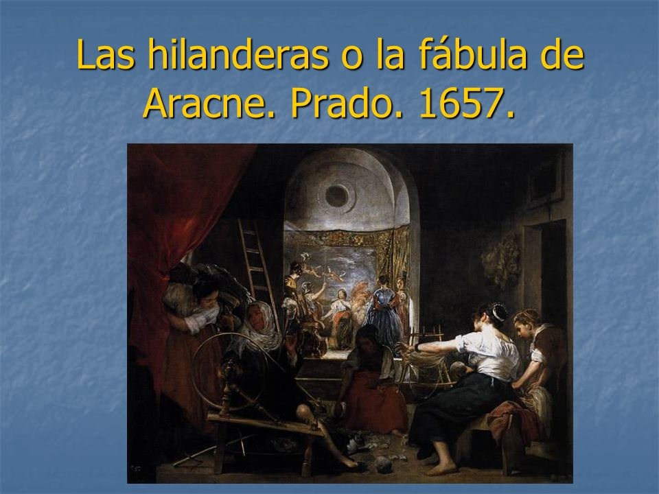 Las hilanderas o la fábula de Aracne. Prado. 1657.