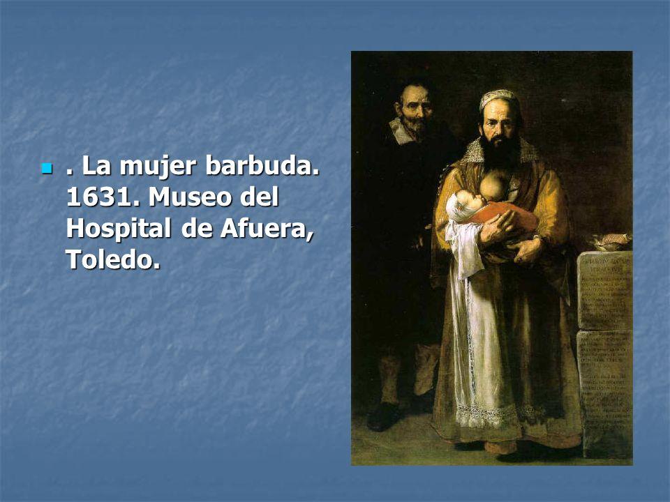 . La mujer barbuda. 1631. Museo del Hospital de Afuera, Toledo.