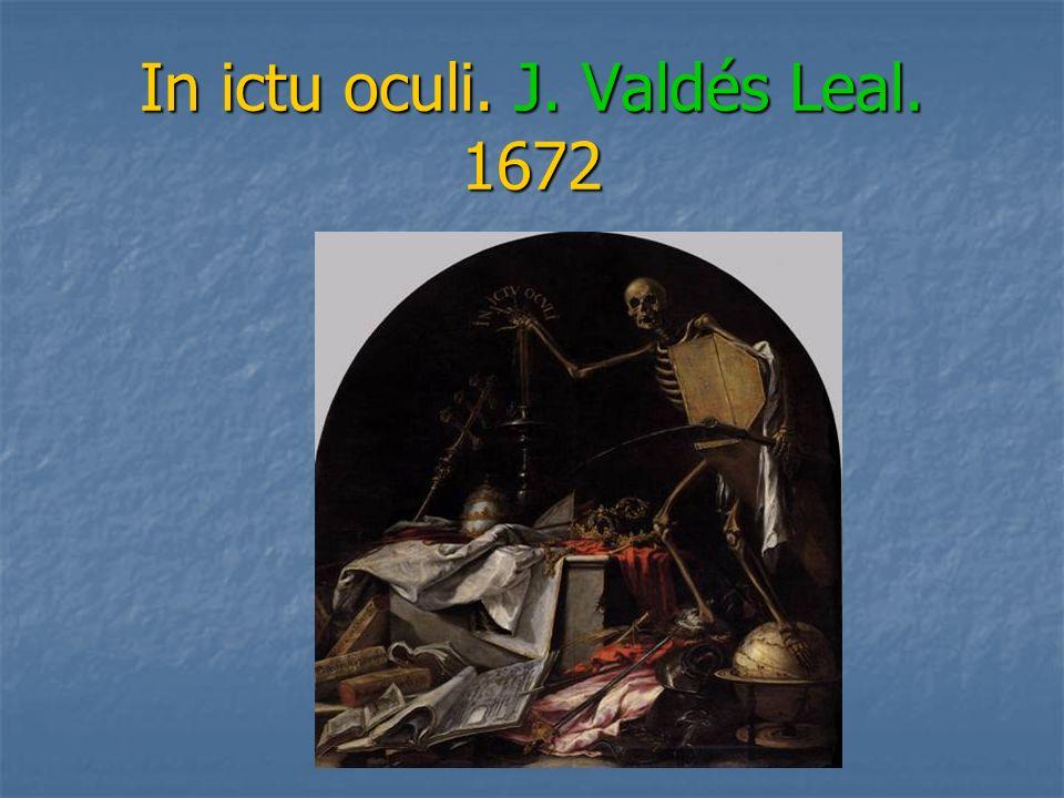 In ictu oculi. J. Valdés Leal. 1672