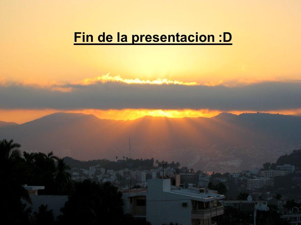 Fin de la presentacion :D