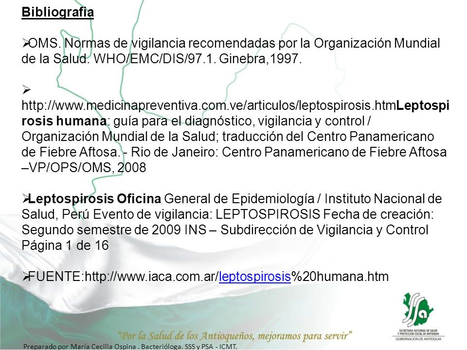 BibliografiaOMS. Normas de vigilancia recomendadas por la Organización Mundial de la Salud. WHO/EMC/DIS/97.1. Ginebra,1997.