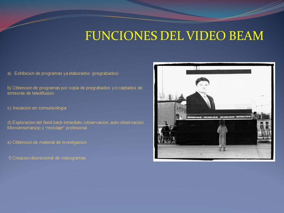 FUNCIONES DEL VIDEO BEAM