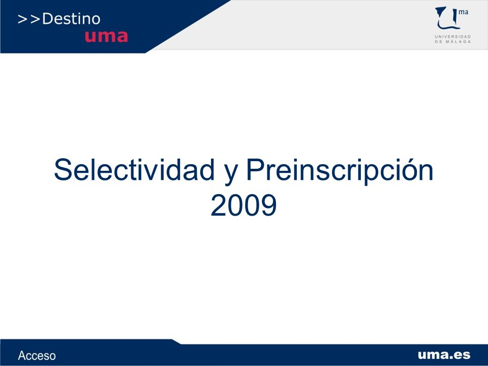 Selectividad y Preinscripción 2009