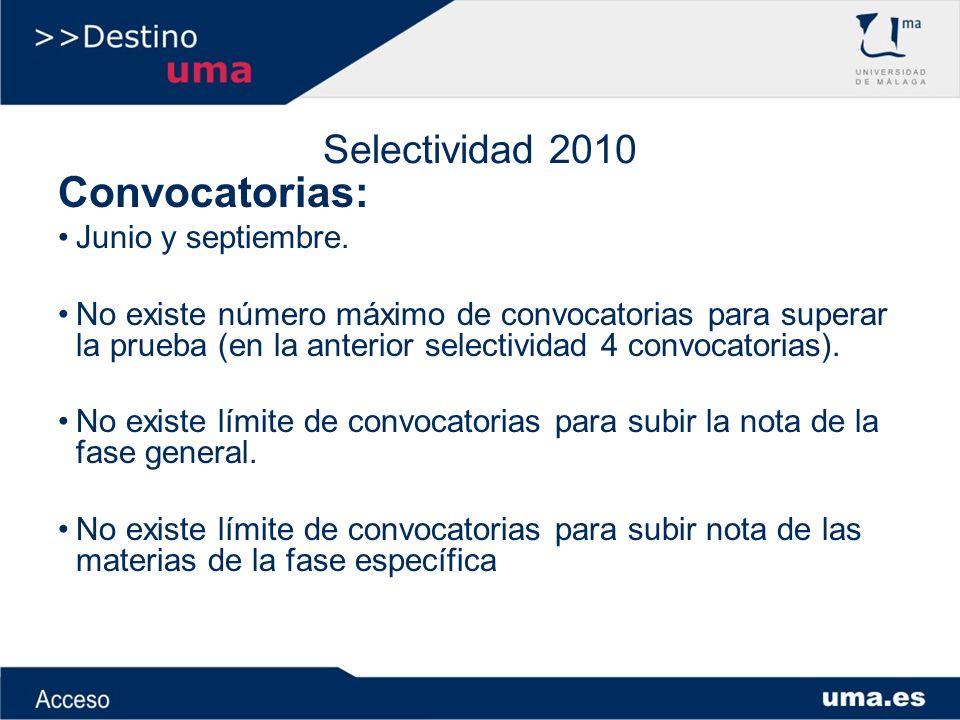 Convocatorias: Selectividad 2010 Junio y septiembre.
