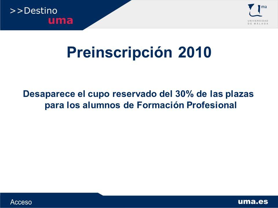 Preinscripción 2010Desaparece el cupo reservado del 30% de las plazas para los alumnos de Formación Profesional.