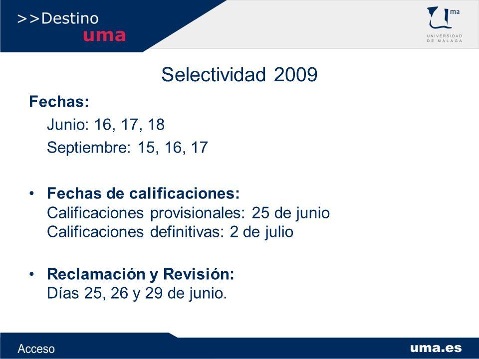 Selectividad 2009 Fechas: Junio: 16, 17, 18 Septiembre: 15, 16, 17