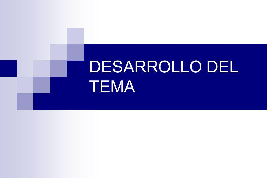 DESARROLLO DEL TEMA
