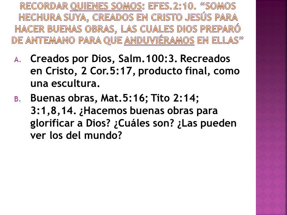 Recordar quienes somos: efes. 2:10