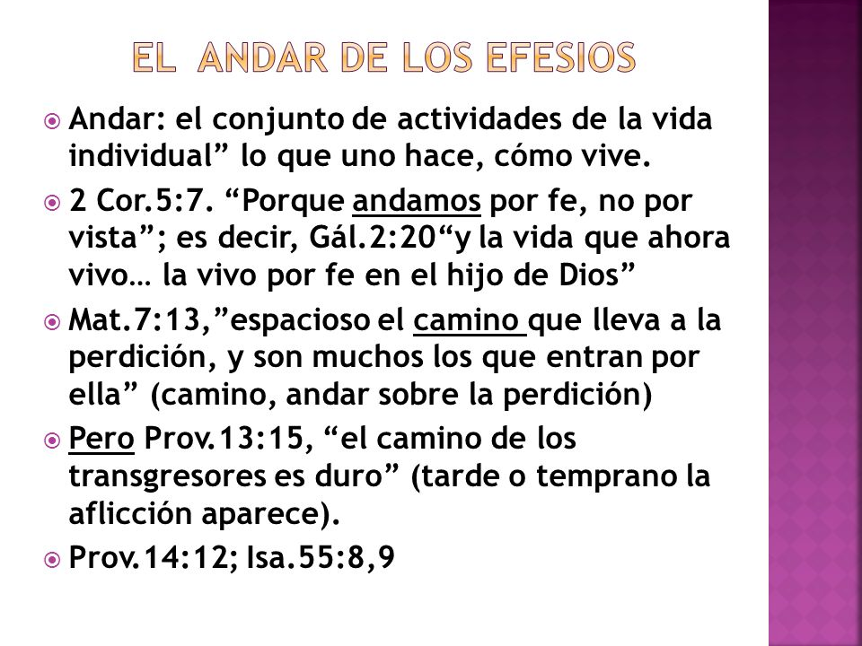 EL ANDAR DE LOS EFESIOS Andar: el conjunto de actividades de la vida individual lo que uno hace, cómo vive.