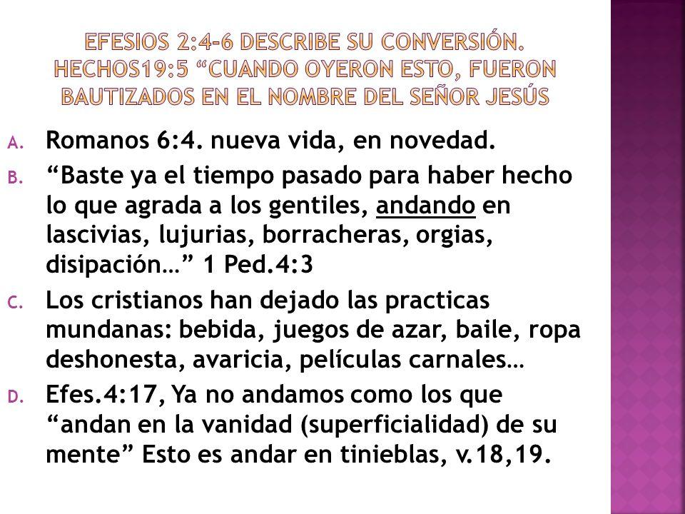 Romanos 6:4. nueva vida, en novedad.