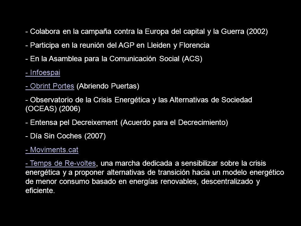 - Colabora en la campaña contra la Europa del capital y la Guerra (2002)