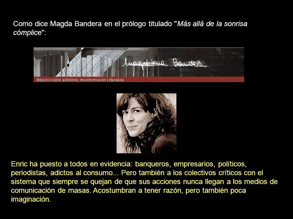 Como dice Magda Bandera en el prólogo titulado Más allá de la sonrisa cómplice :
