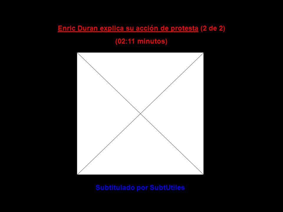 Enric Duran explica su acción de protesta (2 de 2) (02:11 minutos)