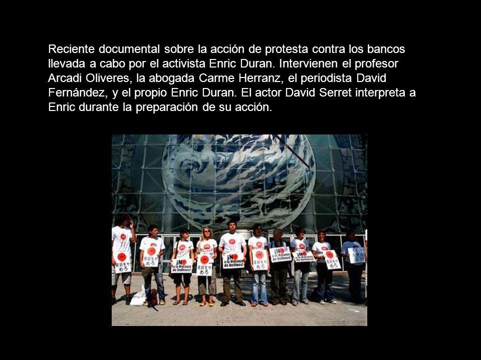 Reciente documental sobre la acción de protesta contra los bancos llevada a cabo por el activista Enric Duran.