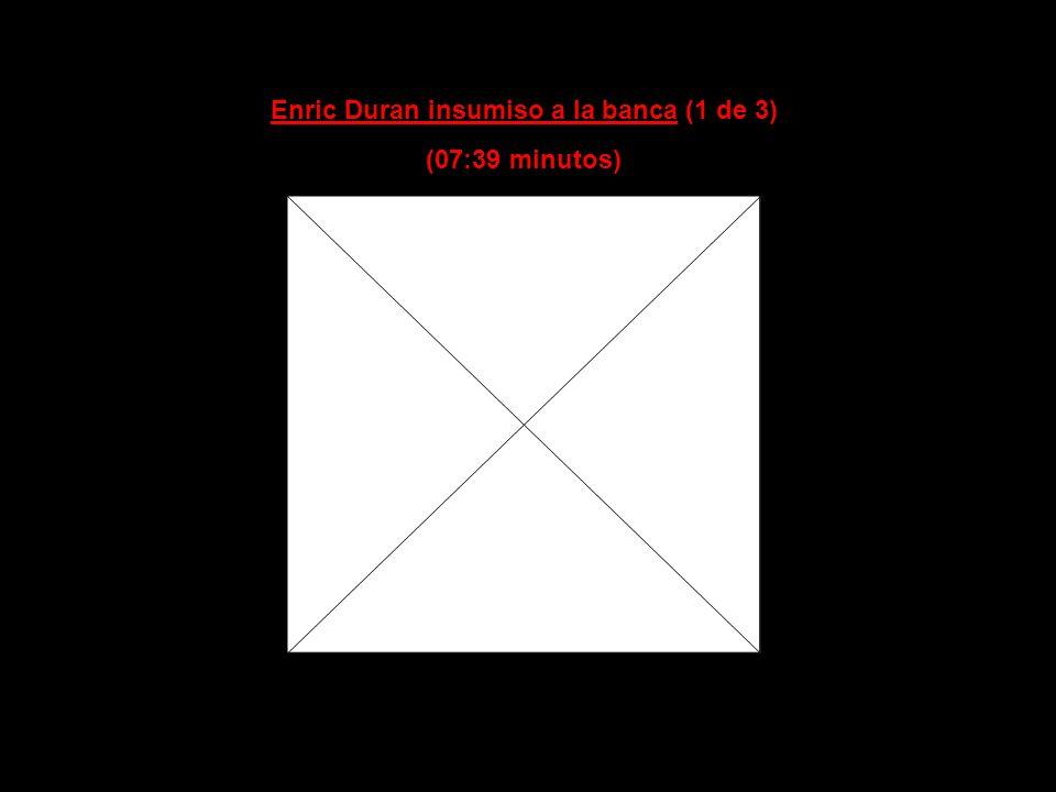 Enric Duran insumiso a la banca (1 de 3)