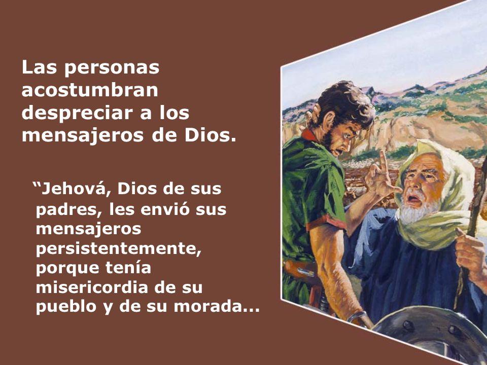 Las personas acostumbran despreciar a los mensajeros de Dios.