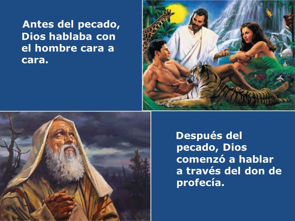 Antes del pecado, Dios hablaba con el hombre cara a cara.