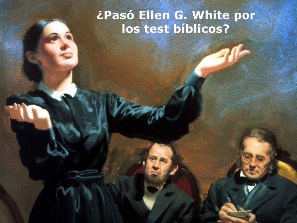 ¿Pasó Ellen G. White por los test bíblicos