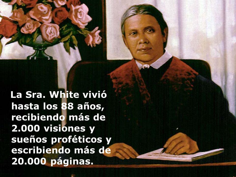 La Sra. White vivió hasta los 88 años, recibiendo más de 2