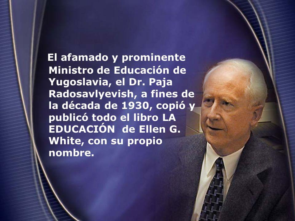 El afamado y prominente Ministro de Educación de Yugoslavia, el Dr