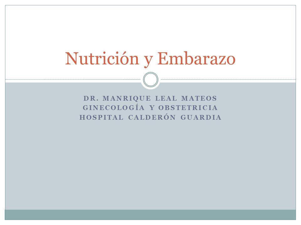 Nutrición y Embarazo Dr. Manrique Leal Mateos