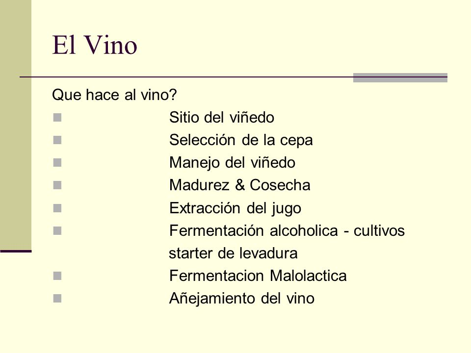 El Vino Que hace al vino Sitio del viñedo Selección de la cepa