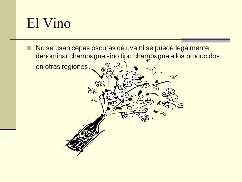El VinoNo se usan cepas oscuras de uva ni se puede legalmente denominar champagne sino tipo champagne a los producidos en otras regiones.