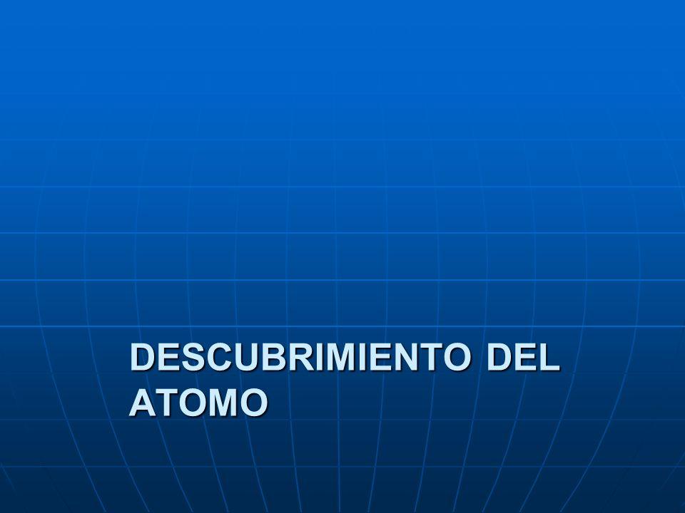 DESCUBRIMIENTO DEL ATOMO