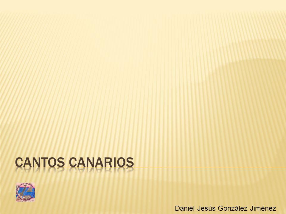 Cantos Canarios Cantos canarios Daniel Jesús González Jiménez
