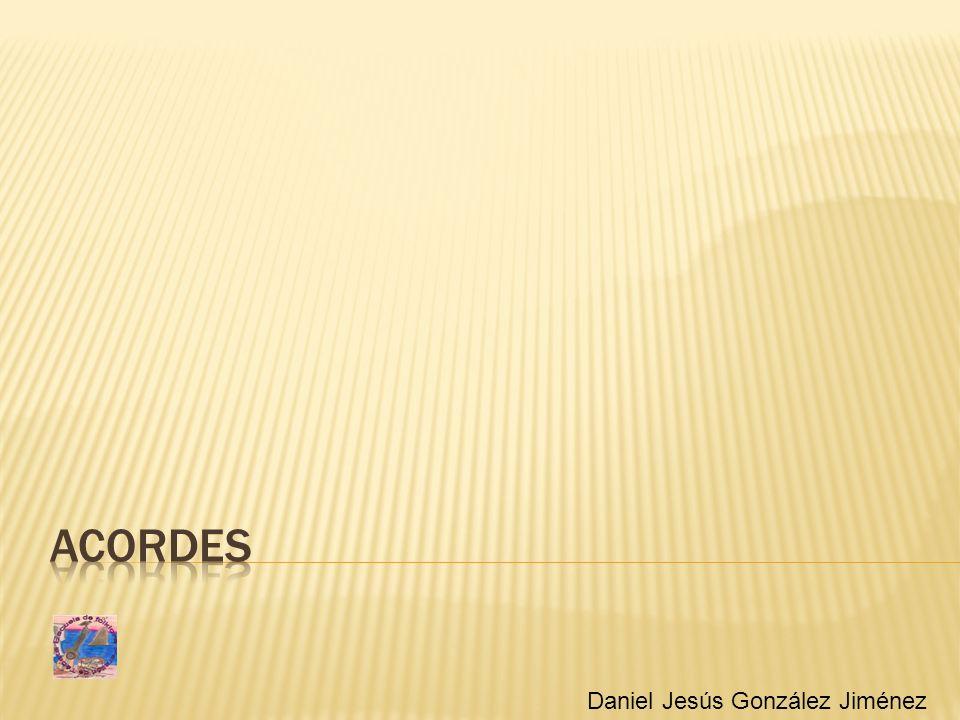 Acordes Acordes Daniel Jesús González Jiménez