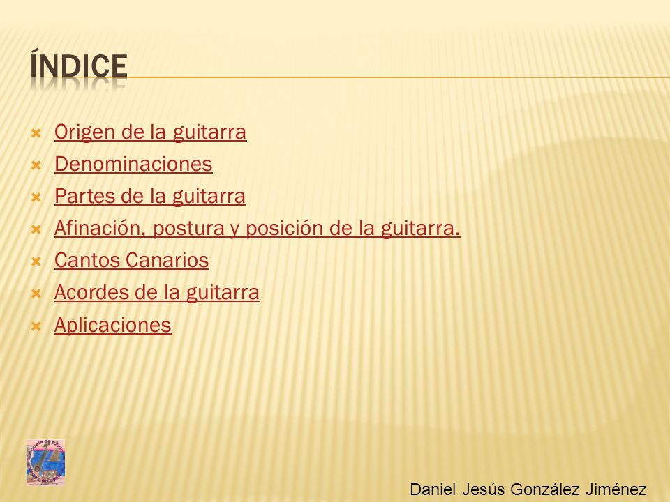 índice Origen de la guitarra Denominaciones Partes de la guitarra