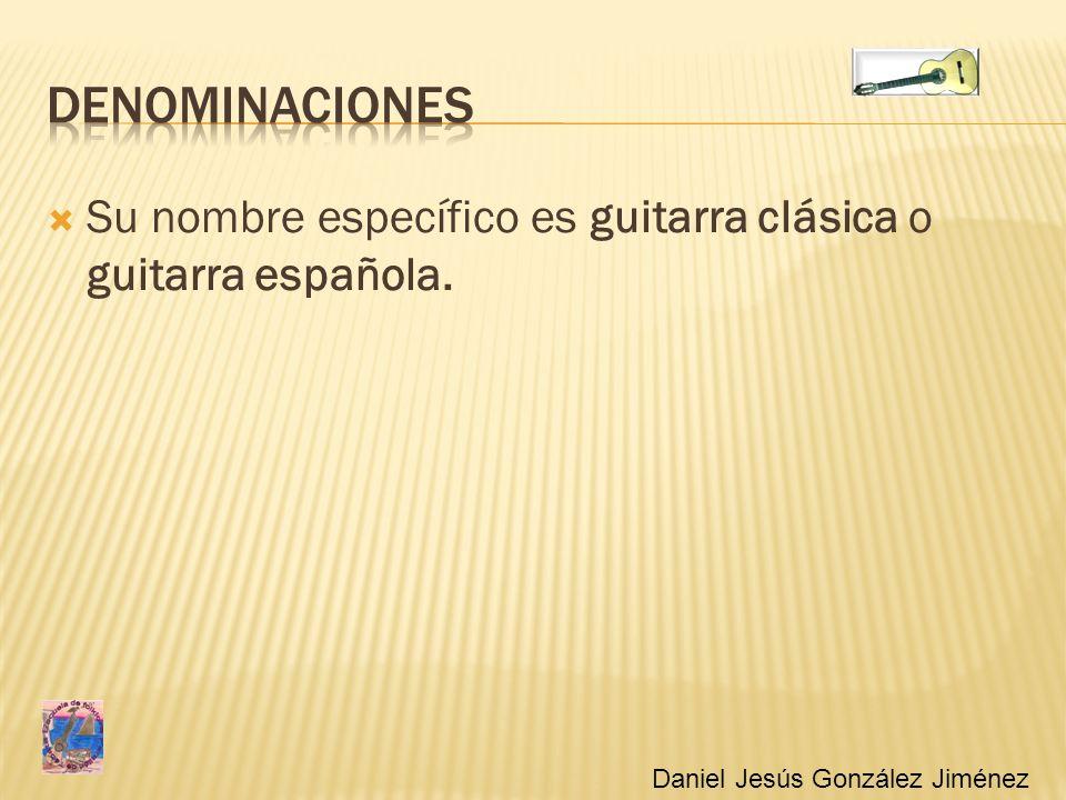 dENOMINACIONES Su nombre específico es guitarra clásica o guitarra española.