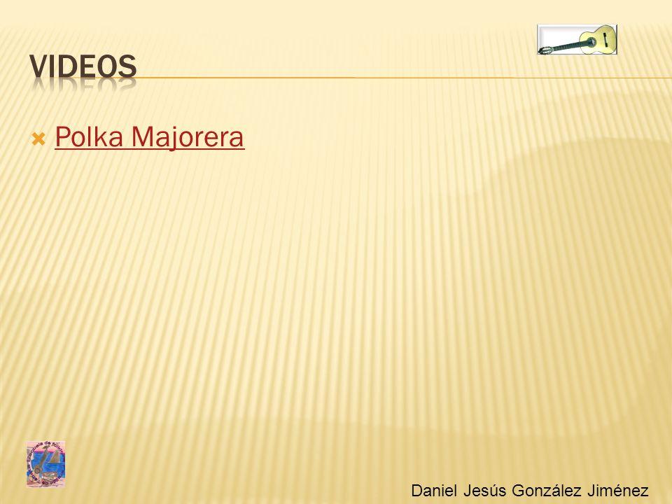 ViDEOS Polka Majorera Daniel Jesús González Jiménez