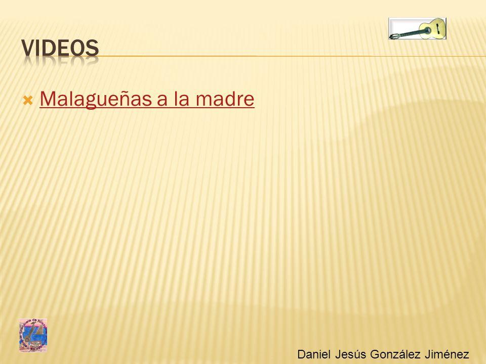 ViDEOS Malagueñas a la madre Daniel Jesús González Jiménez