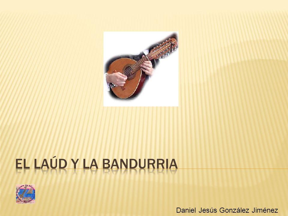 El laúd y la bandurria Daniel Jesús González Jiménez