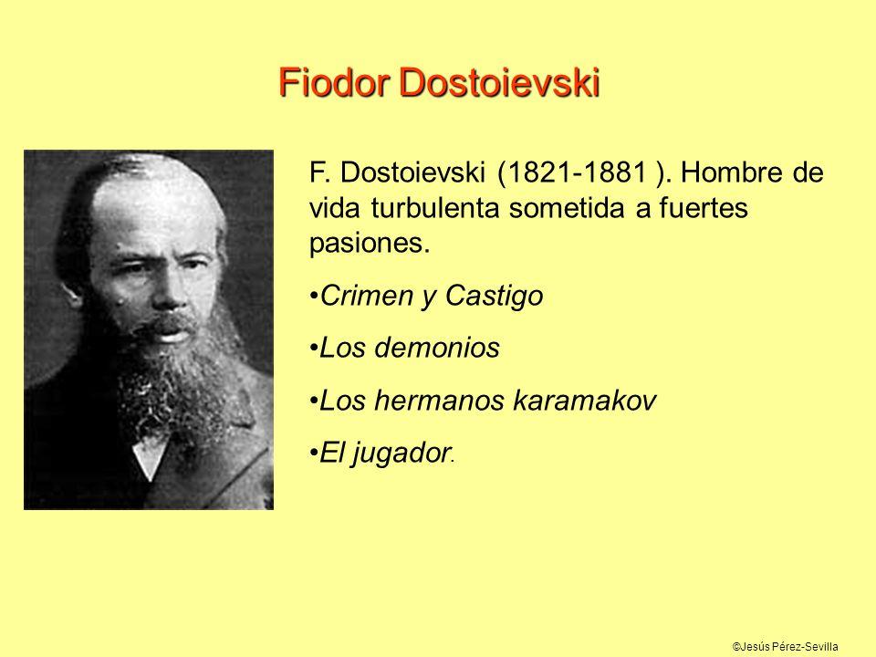 Fiodor DostoievskiF. Dostoievski (1821-1881 ). Hombre de vida turbulenta sometida a fuertes pasiones.