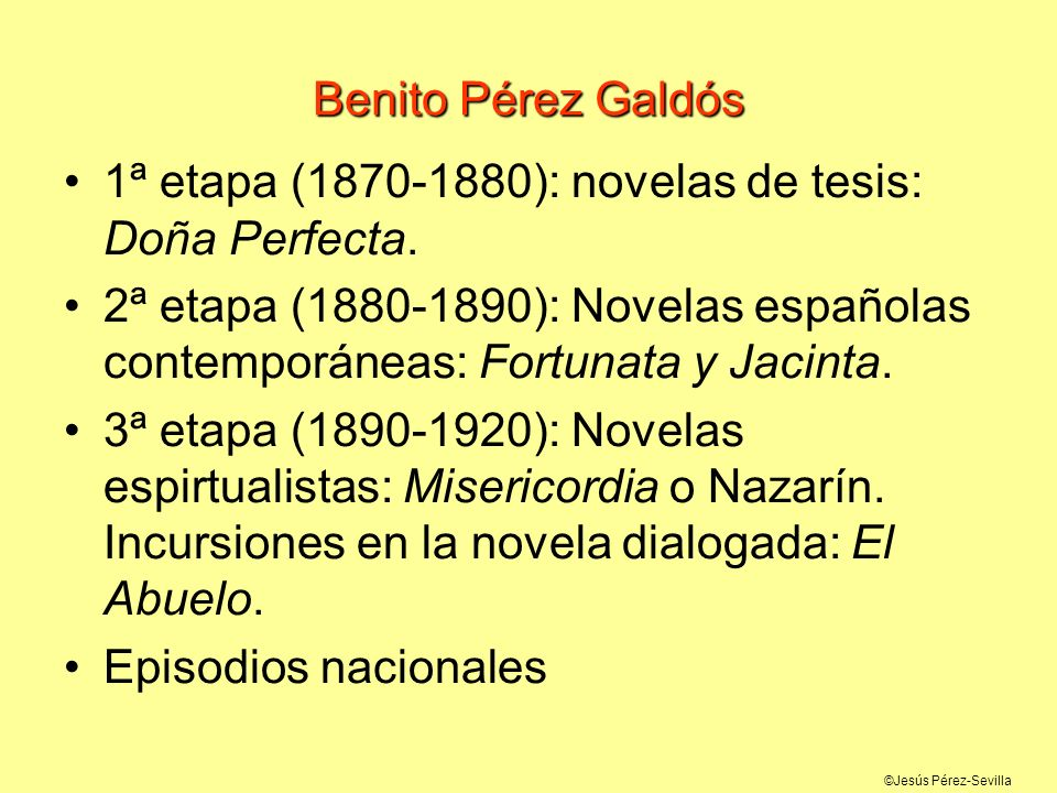 Benito Pérez Galdós 1ª etapa (1870-1880): novelas de tesis: Doña Perfecta.