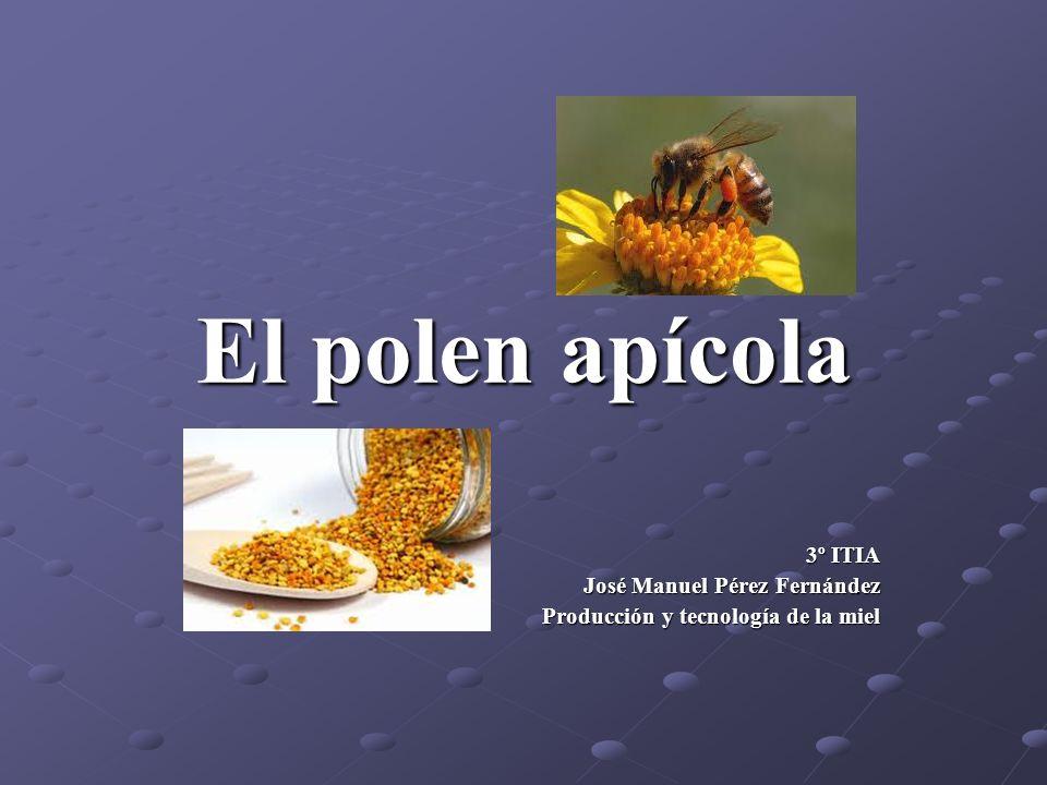 3º ITIA José Manuel Pérez Fernández Producción y tecnología de la miel