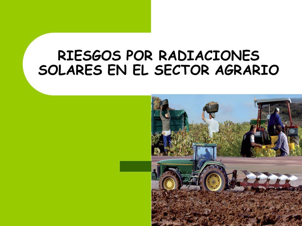RIESGOS POR RADIACIONES SOLARES EN EL SECTOR AGRARIO