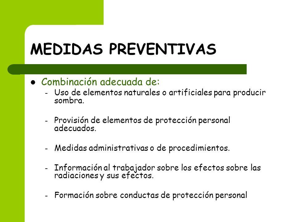 MEDIDAS PREVENTIVAS Combinación adecuada de: