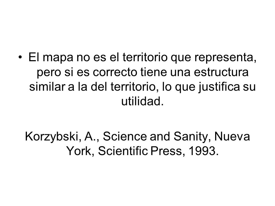 Korzybski, A., Science and Sanity, Nueva York, Scientific Press, 1993.