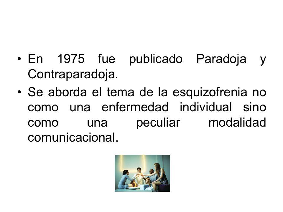 En 1975 fue publicado Paradoja y Contraparadoja.