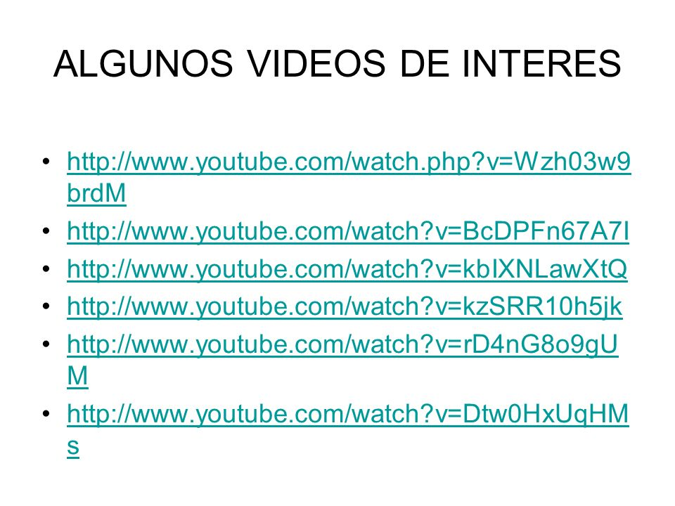 ALGUNOS VIDEOS DE INTERES